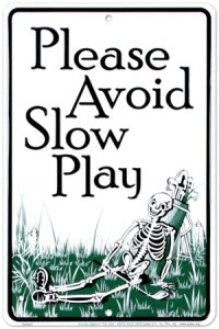 PLEASE AVOID SLOW PLAY